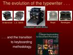 The evolution of the typewriter . . .