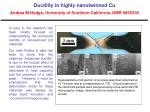 Ductility in highly nanotwinned Cu Andrea M Hodge, University of Southern California, DMR 0955338