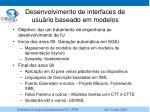 Desenvolvimento de interfaces de usuário baseado em modelos