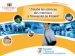 """""""J'étudie les sciences des matériaux à l'Université de Poitiers"""""""