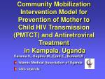 Karama S., Kagimu M., Ezati E., Bunnell,R . Islamic Medical Association of Uganda CDC Uganda