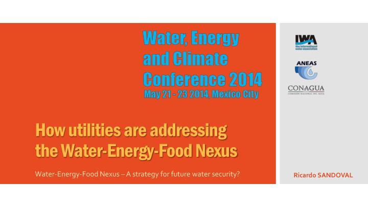 how utilities are addressing the water energy food nexus n.