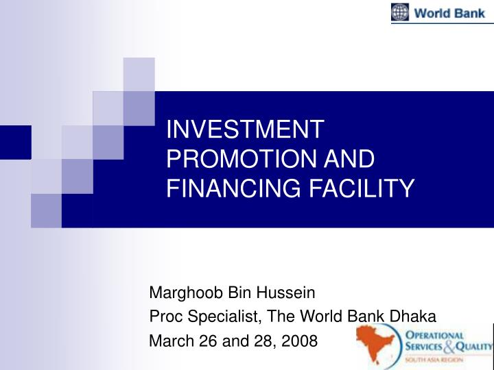 investment promotion and financing facility n.