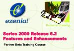 Series 2000 Release 6.2 Features and Enhancements