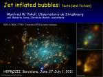Jet inflated bubbles: facts (and fiction)