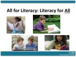 All for Literacy: Literacy for All