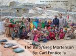 The  Balti /Greg Mortenson By: Carl Fonticella