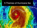 5 Themes of Hurricane Ike
