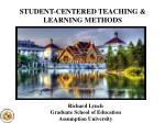 STUDENT-CENTERED TEACHING & LEARNING METHODS