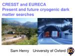 CRESST and EURECA   Present and future cryogenic dark matter searches