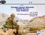 Dynamic Sensor Networks DARPA Review User Platform