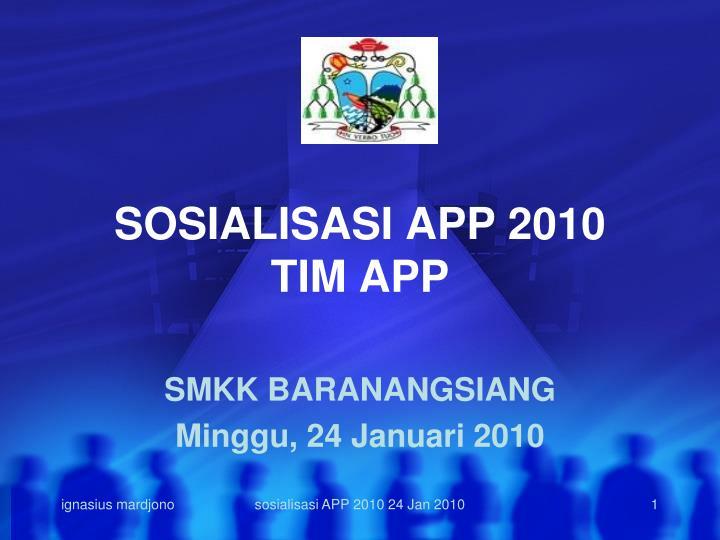sosialisasi app 2010 tim app n.
