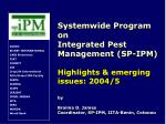 Systemwide Program on Integrated Pest Management (SP-IPM) Highlights & emerging issues: 2004/5 by