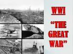 "WWI ""THE GREAT WAR"""