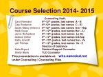 Course Selection 2014- 2015