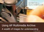 Using AP Multimedia Archive