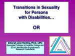 Transitions in Sexuality  for Persons  with Disabilities… OR