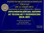 IMPLEMENTACION DEL SISTEMA DE TELESALUD Y TELEMEDICINA EN EL IICS