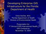 Developing Enterprise GIS Infrastructure for the Florida Department of Health