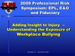 Adding Insight to Injury  -- Understanding the Exposure of  Workplace Bullying