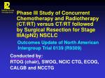 Outcomes Update of North American Intergroup Trial 0139 (R9309) Conducted by: