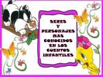 SERES Y PERSONAJES MAS CONOCIDOS EN LOS CUENTOS INFANTILES