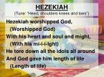 """HEZEKIAH (Tune: """"Head, shoulders knees and toes"""")"""