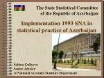 Implementation 1993 SNA in statistical practice of Azerbaijan