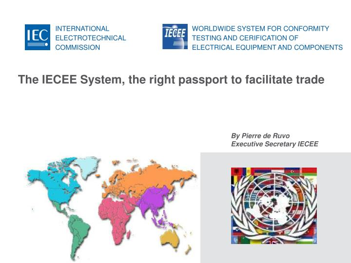 the iecee system the right passport to facilitate trade n.