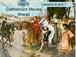 Day 5 Catholicism Moves Ahead
