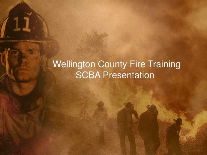 wellington county fire training scba presentation n.