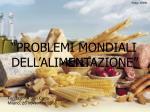 """""""PROBLEMI MONDIALI  DELL'ALIMENTAZIONE"""""""