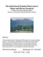 The India-based Neutrino Observatory: Status and Physics Prospects Professor Amitava Raychaudhuri