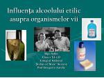 Influen ţa alcoolului etilic asupra organismelor vii
