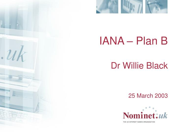 iana plan b dr willie black 25 march 2003 n.