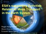 ESA's supporting Activities Related to Mass Transport in the Earth System