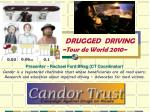 DRUGGED  DRIVING                         ~Tour de World 2010~