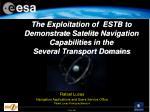Rafael Lucas Navigation Applications and Users Service Office Rafael.Lucas.Rodriguez@esat