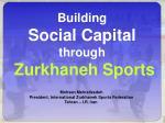 Building Social Capital  through Zurkhaneh Sports