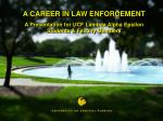 A CAREER IN LAW ENFORCEMENT A Presentation for UCF Lambda Alpha Epsilon Students & Faculty Members