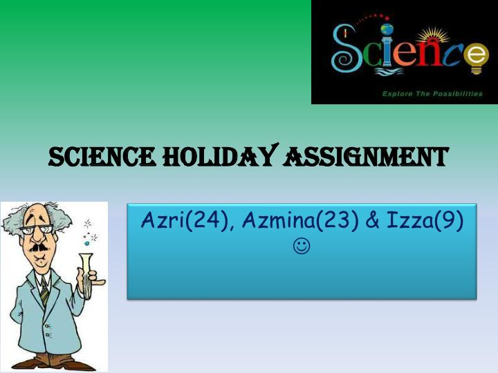 science holiday assignment n.