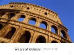 We are all idolators