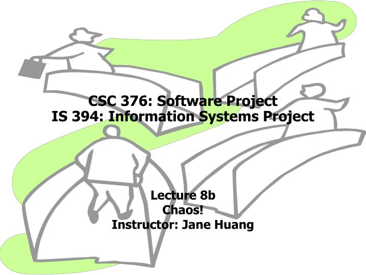 csc 376 software project is 394 information systems project n.