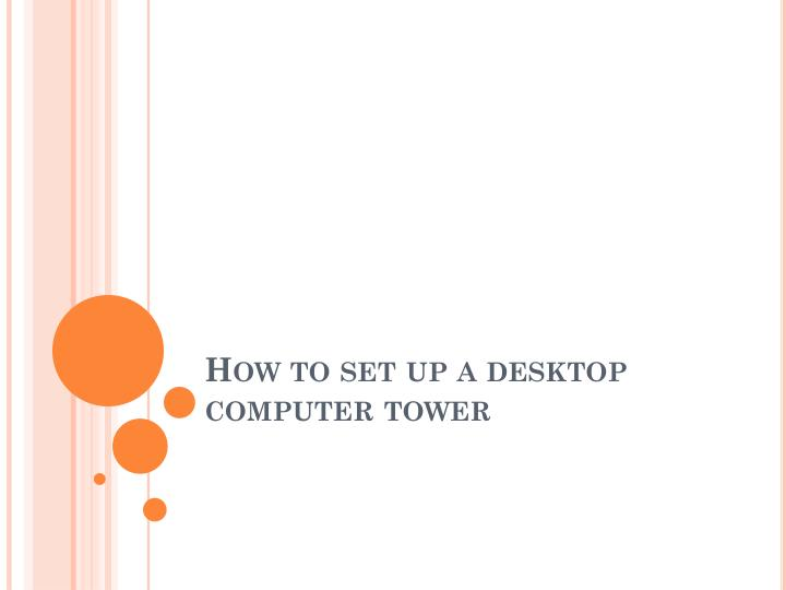 how to set up a desktop computer tower n.