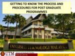 GETTING TO KNOW THE PROCESS AND PROCEDURES FOR POST GRADUATE PROGRAMMES