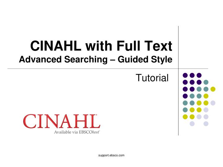 PPT - CINAHL with Full Text Advanced Searching – Guided Style