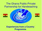 The Ghana Public-Private Partnership for Handwashing