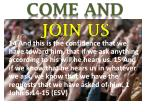 COME AND JOIN US