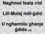 Na għ mel festa rrid Lill-Mulej mill-ġdid U n għ annilu  għ anja ġdida  (x2)
