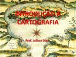 INTRODUÇÃO À CARTOGRAFIA